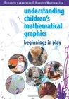 Understanding Children'S Mathematical Graphics: Beginnings In Play