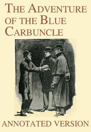 The Adventure of the Blue Carbuncle  - Annotated Version (Focus on Sherlock Holmes)