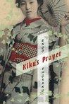 Kiku's Prayer: A ...