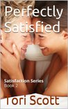 Perfectly Satisfied (Satisfaction #2)