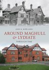 Around Maghull and Lydiate Through Time