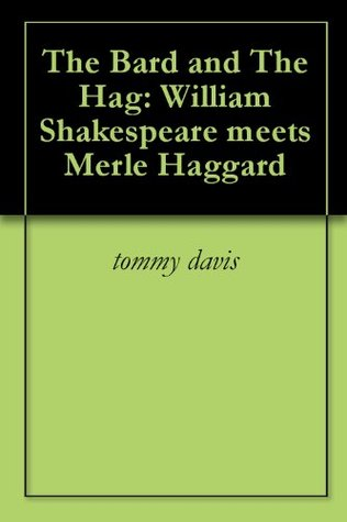The Bard and The Hag: William Shakespeare meets Merle Haggard