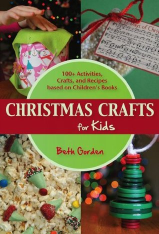 Christmas Crafts for Kids - 100+ Activities, Crafts, and Recipes based on Children's Books