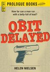 Obit Delayed (Prologue Books)