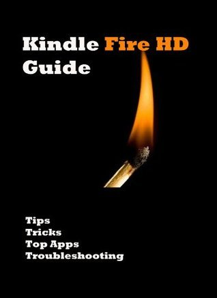 Kindle Fire HD Guide...Your Ultimate Kindle Fire HD Manual