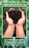 Homegrown Humus: Cover Crops in a No-till Garden