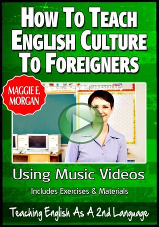 How To Teach English Culture To Foreigners With Music Videos - Teaching English As a Second Or Foreign Language Series