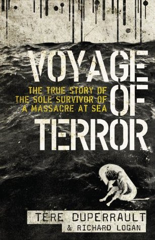 Voyage of Terror: The True Story of The Sole Survivor of a Massacre at Sea
