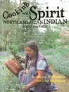 Cooking With Spirit, Native American Food and Fact