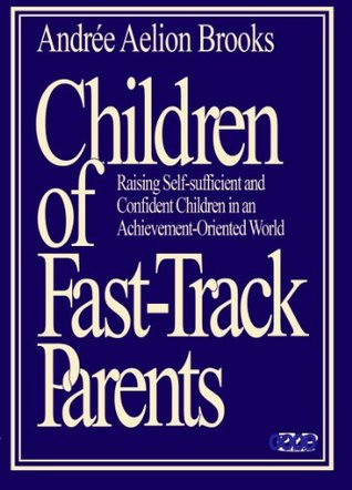 Children of Fast-Track Parents