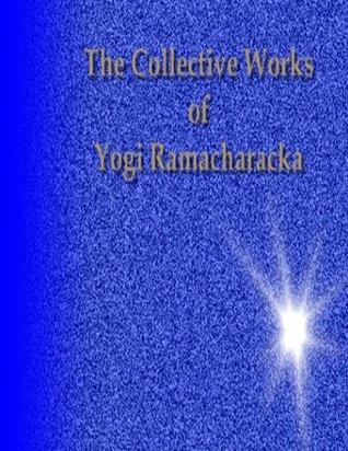Collective Works of Yogi Ramacharaka por William Walker Atkinson PDF iBook EPUB -