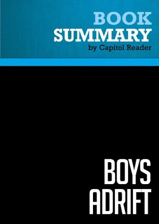 Summary of Boys Adrift: The Five Factors Driving the Growing Epidemic of Unmotivated Boys and Underachieving Young Men - Leonard Sax