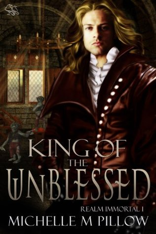 Ebook King of the Unblessed by Michelle M. Pillow TXT!