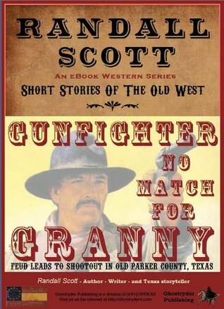 Gunfighter No Match For Granny (Short Stories Of The Old West - by Randall Scott)