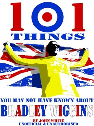 101 Things You May Not Have Known About Bradley Wiggins