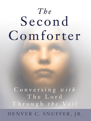 The Second Comforter by Denver Carlos Snuffer Jr.