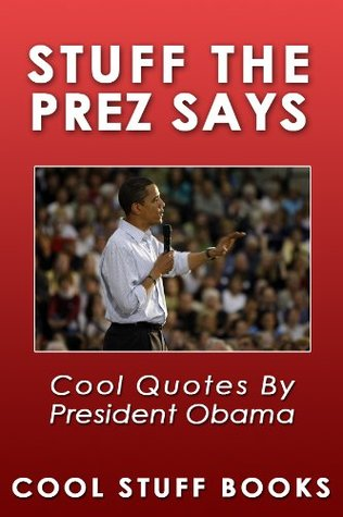 Stuff the Prez Says: Cool Quotes by President Obama