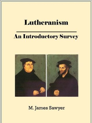 Lutheranism: an Introductory Survey