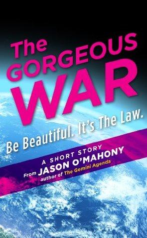 The Gorgeous War: A Short Story.