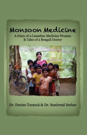 Monsoon Medicinea Diary Of A Canadian Medicine Woman Tales Of A