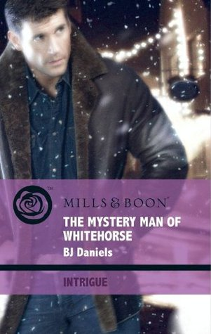 The Mystery Man of Whitehorse (Mills & Boon Intrigue) (Whitehorse, Montana - Book 3)
