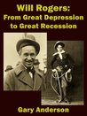 Will Rogers From Great Depression to Great Recession