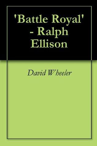 'Battle Royal' - Ralph Ellison