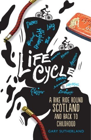 Life Cycle: A Bike Ride Round Scotland