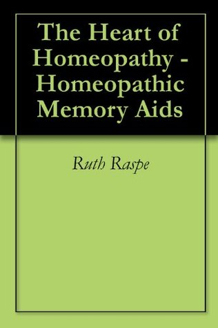 The Heart of Homeopathy - Homeopathic Memory Aids