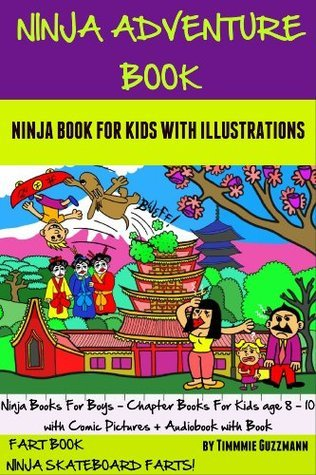 Ninja Adventure Book: Ninja Book For Kids with Comic Illustration (perfect Ninja Books For Boys - Chapter Books For Kids age 8 - 10 with Comic Pictures ... Book) (FART BOOK: Ninja Skateboard Farts 4)
