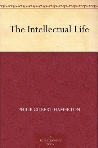 The intellectual life by philip gilbert hamerton fandeluxe Image collections