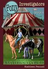 The Case of the Mysterious Circus (Pony Investigators)