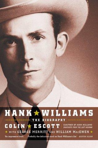 Ebook Hank Williams: The Biography by Colin Escott DOC!