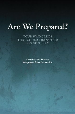 Are We Prepared?: Four WMD Crises That Could Transform U.S. Security