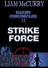 Strike Force (Raker Chronicles II)