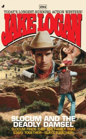 Slocum and the Deadly Damsel (Slocum, #294)