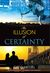 The Illusion of Certainty: A Modern Romance