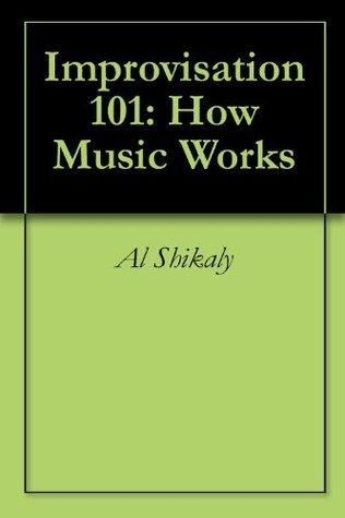 Improvisation 101: How Music Works