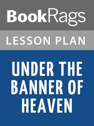 Under the Banner of Heaven: A Story of Violent Faith Lesson Plans