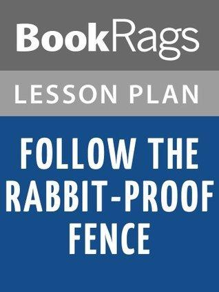Follow the Rabbit-Proof Fence by Doris Pilkington Garimara Lesson Plans