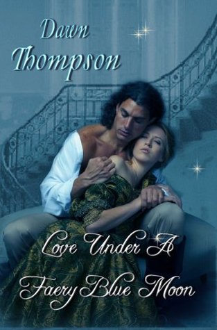Love Under A Faery Blue Moon (Once In A Blue Moon Series)