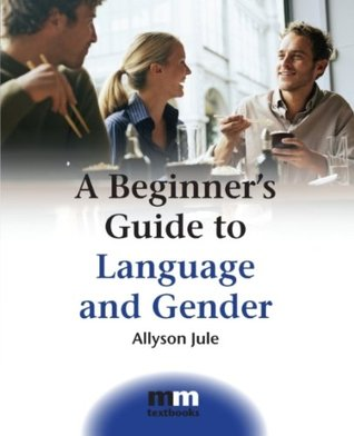 A beginner's guide to language and gender (MM Textbooks)