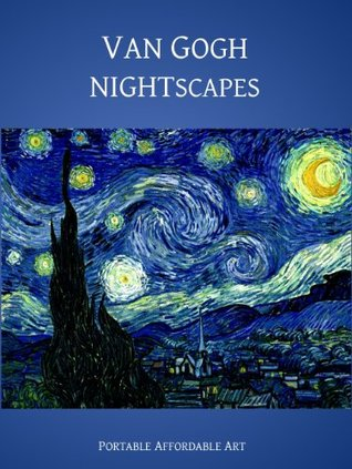 Van Gogh Nightscapes [Illustrated]