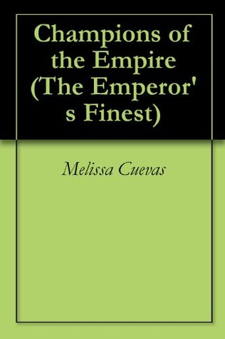 Champions of the Empire (The Emperor's Finest #2)