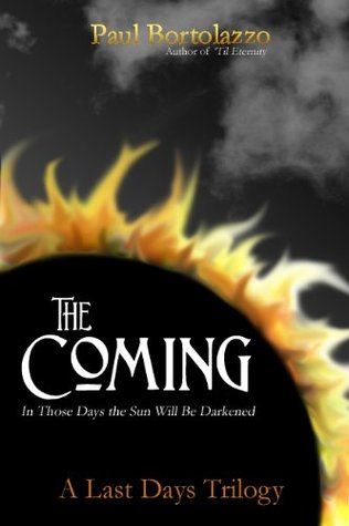 The Coming (A Last Days Trilogy)