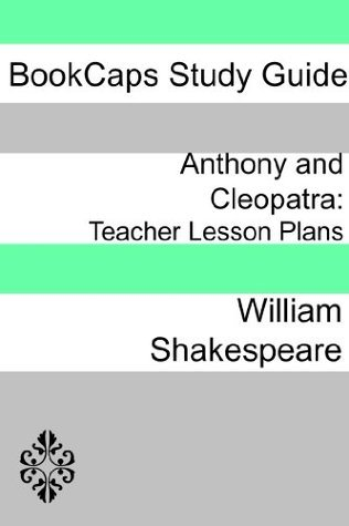 Lesson Plans: Anthony and Cleopatra