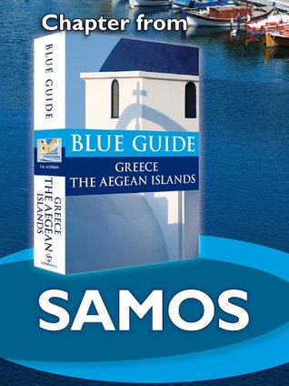 Samos - Blue Guide Chapter (from Blue Guide Greece the Aegean Islands)