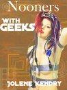 Nooners With Geeks [Erotic Erotica Steampunk Cosplay Fantasy]