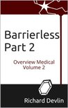 Barrierless Part 2 (Overview Medical)
