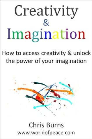 Creativity & Imagination - How To Access Creativity & Unlock the Power of Your Imagination